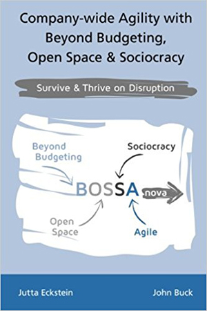 Company-wide Agility with Beyond Budgeting, Open Space & Sociocracy